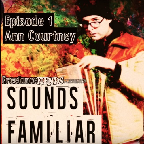 Sounds Familiar #1: Ann Courtney