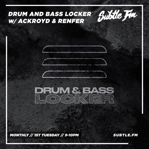 Drum and Bass Locker & Ackroyd & Renfer — Subtle FM (5/11/2019)