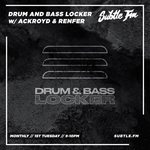 Drum and Bass Locker & Ackroyd & Renfer — Subtle FM (5/11/2019)