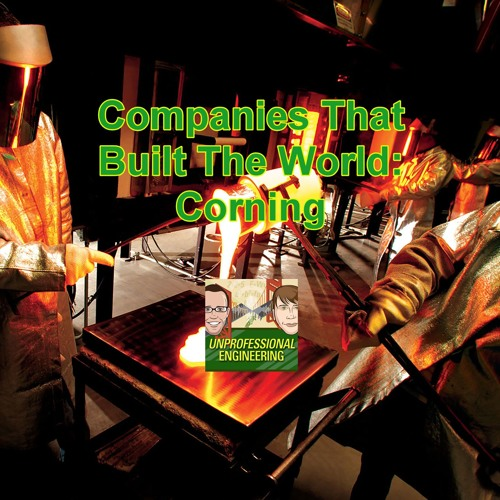 Companies That Built The World: Corning - Episode 169