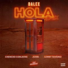 Dalex Ft. Lenny Tavarez, Chencho Corleone, Juhn El AllStar - Hola (Juan López Edit)