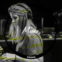 MEOKO Podcast Series | Oshana