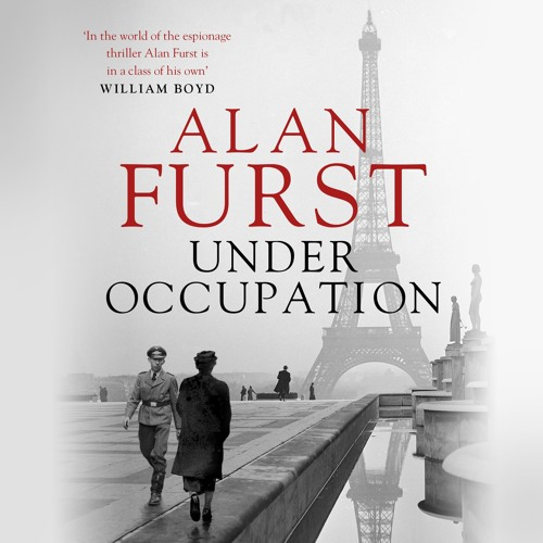 Under Occupation by Alan Furst, Read by Peter Noble