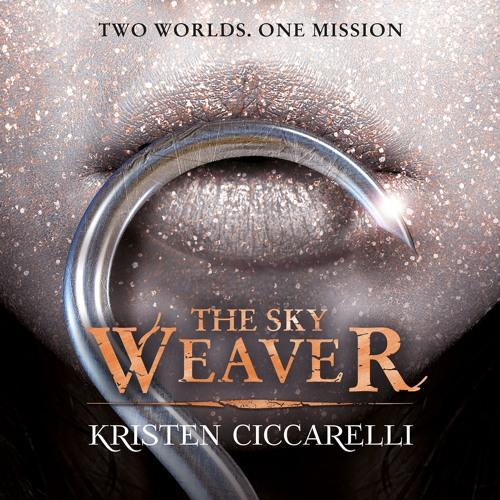 The Sky Weaver by Kristen Ciccarelli, Read by Rosie Jones