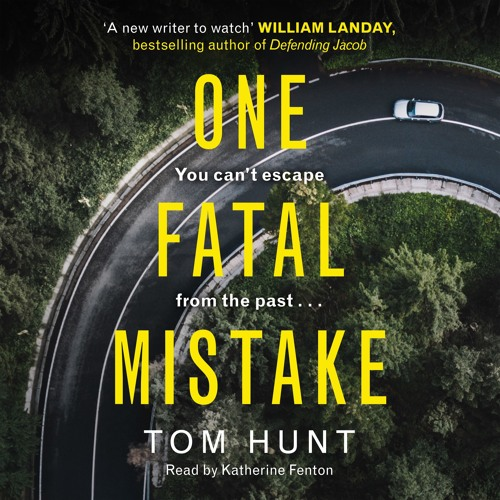 One Fatal Mistake by Tom Hunt, Read by Katherine Fenton