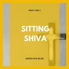 Pray for 2 - Sitting Shiva
