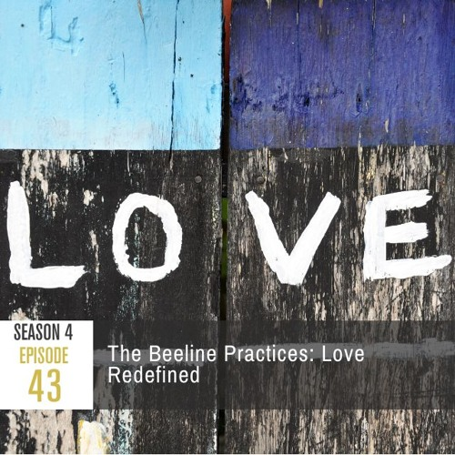 Season 4 Episode 43 - The Beeline Practices: Love Redefined