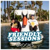 2F Friendly Sessions, Ep. 45 (Includes Brooks Guest Mix)