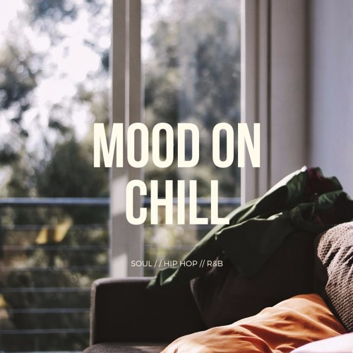 mood on chill.