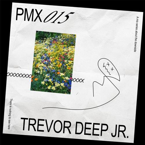 PMX015 | Trevor Deep Jr.