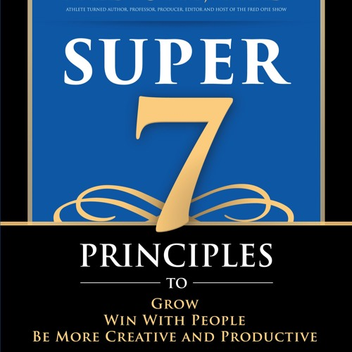 Super 7: Principles to Grow, Win With People . . . Speaking Demo