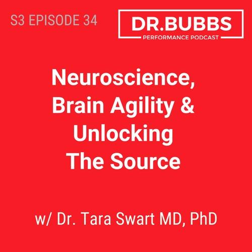 S3E34 // Neuroscience, Brain Agility & Unlocking The Source w/ Dr. Tara Swart MD, PhD