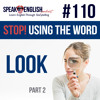 Download #110 Stop using the word LOOK in English part#2 Mp3