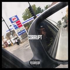 Corrupt ft. Bando Brando (Prod Luke Almighty)