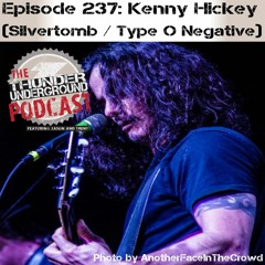 Episode 237 - Kenny Hickey (Silvertomb / Type O Negative)