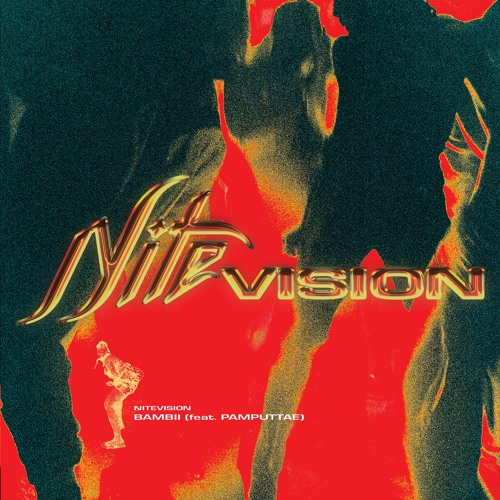 BAMBII - NITEVISION (Feat. Pamputtae)