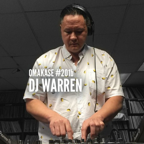 OMAKASE #201b, DJ WARREN