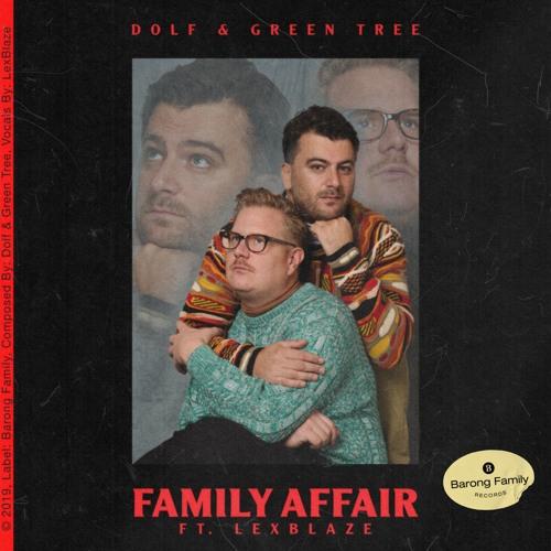 DOLF - Green Tree - Family Affair (Feat. LexBlaze) [OUT NOW]