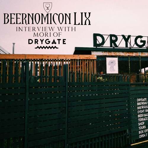 Beernomicon LIX - Interview with Mori of Drygate Brewing Co.
