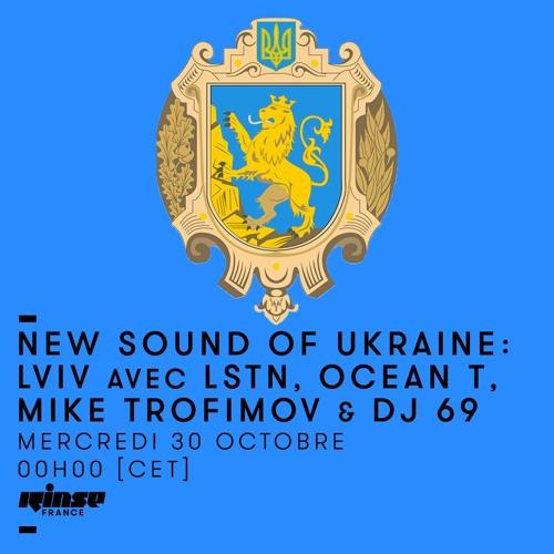 New Sound Of Ukraine: Lviv w/ Lstn @ Rinse France
