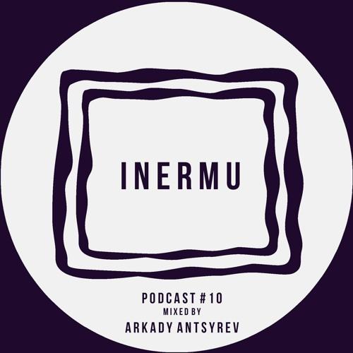 Inermu Podcast #10 - Arkady Antsyrev