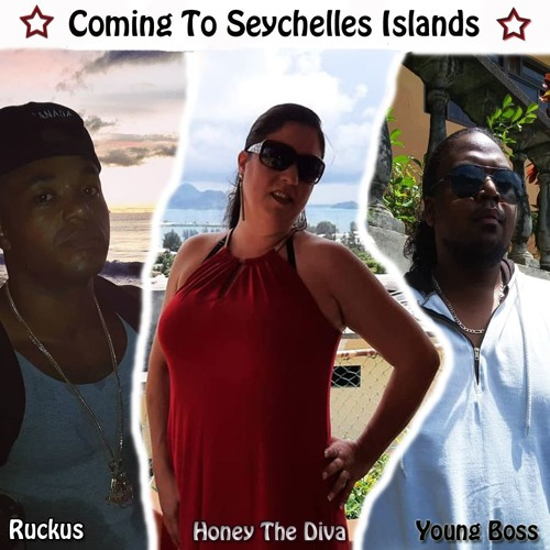 Coming To Seychelles Islands - Ruckus - Honey The Diva - Young Boss
