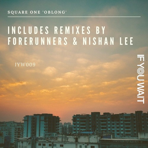 Premiere: Square One - Oblong (Forerunners Remix) [If You Wait]