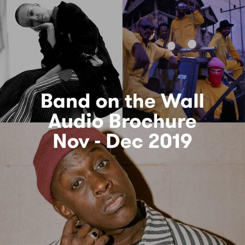 Band on the Wall Audio Brochure Nov - Dec 2019