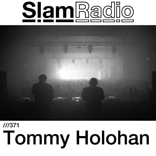 #SlamRadio - 371 - Tommy Holohan
