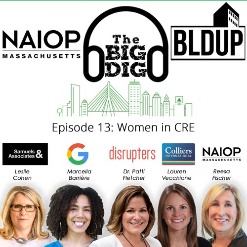 Big Dig Podcast Episode 13 - Women in CRE