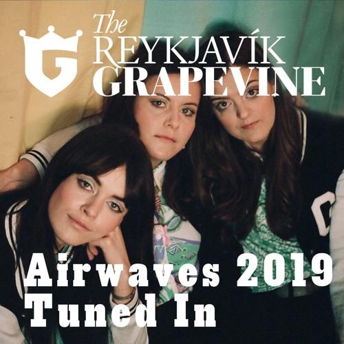 Airwaves: Tuned In 2019 #2: The Garrys, Warmland & Music Walk with Arnar Eggert