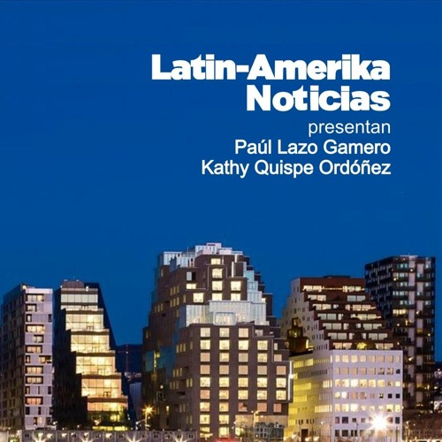 Latin Amerika Noticias (Jueves 07 Noviembre 2019)