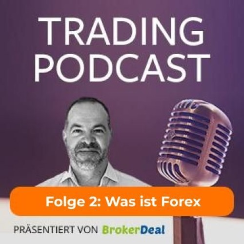 Folge 2: Was ist Forex