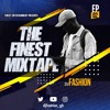 Download The Finest Mixtape Ep.2 - Mixed By Dj Fashion Mp3