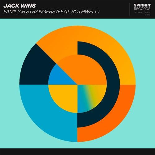 Jack Wins - Familiar Strangers [OUT NOW]