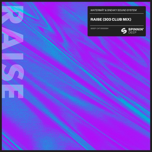 Watermät & Sneaky Sound System - Raise (303 Club Mix) [OUT NOW]