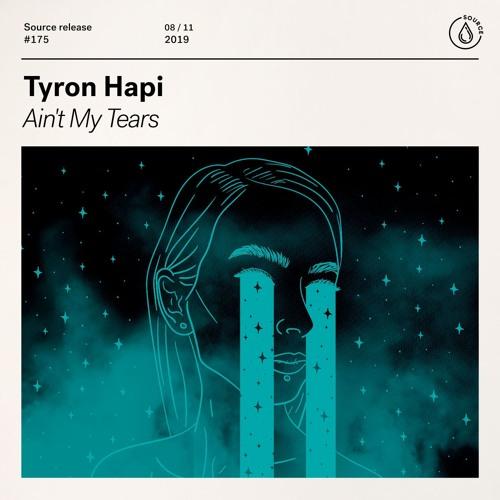 Tyron Hapi - Ain't My Tears [OUT NOW]