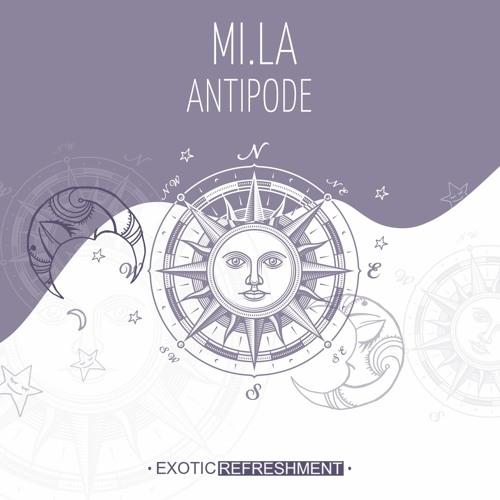 MI.LA - Antipode incl. Zuma Dionys, Troja, Jiony, Shunus // Exotic Refreshment