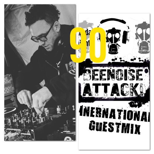 Beenoise Attack International Guestmix Ep. 90 With Djckole