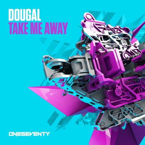 Dougal - Take Me Away (Radio Edit)
