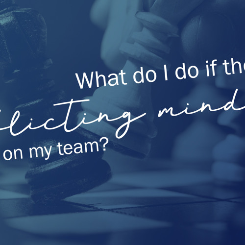 What Do I Do if There Are Conflicting Mindsets on My Team? - Encore Series