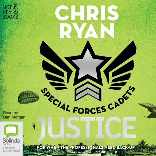 Justice: Special Forces Cadets #3 by Chris Ryan