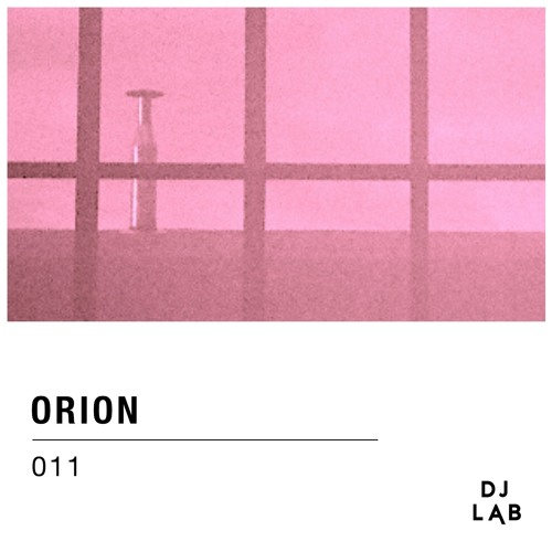 DJ LAB / 011 / Orion (Live-Set)
