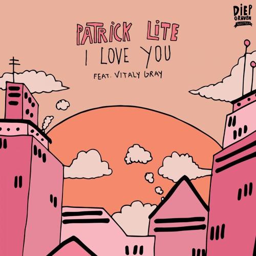 Patrick Lite - I Love You (feat. Vitaly Gray)