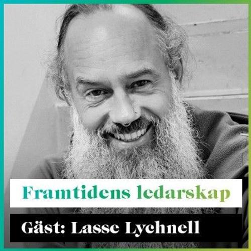Framtidens Ledarskap med Lasse Lychnell