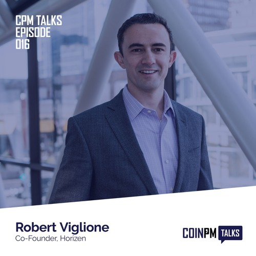Talks -- Rob Viglione, Co-Founder of Horizen