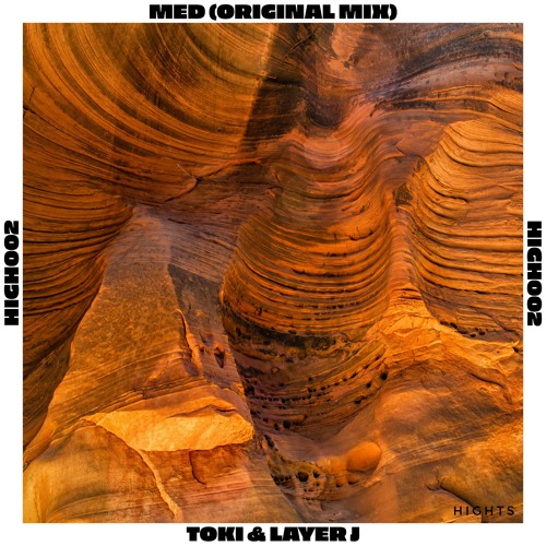 Med [Original Mix] - TOKI & Layer J | HIGH002