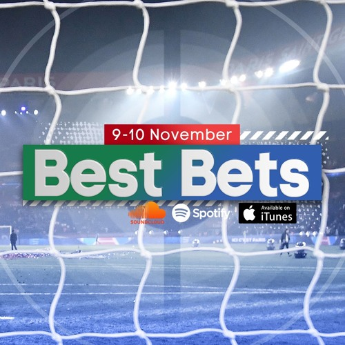 Weekend Best Bets 9th - 10th November