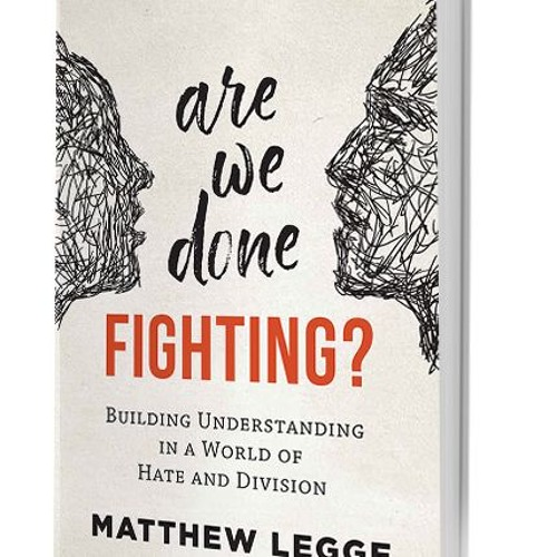 98.5 CKWR Cross Cultures interview with Matthew Legge - Are We Done Fighting?