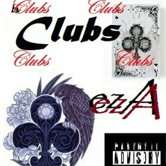 CLUBS.....by ezA ft Da C.E.O.   produced by xhosi